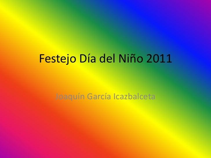 Festejo Día del Niño 2011<br />Joaquín García Icazbalceta<br />