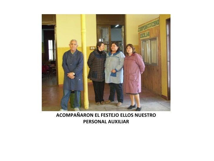 ACOMPAÑARON EL FESTEJO ELLOS NUESTRO PERSONAL AUXILIAR