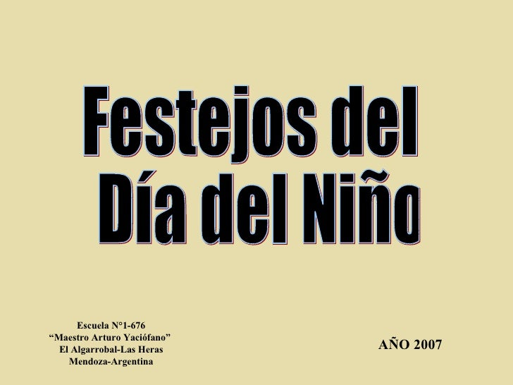 """Festejos del Día del Niño Escuela N°1-676 """"Maestro Arturo Yaciófano""""  El Algarrobal-Las Heras Mendoza-Argentina AÑO 2007"""