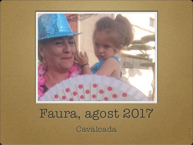 Faura, agost 2017 Cavalcada Rey-2017