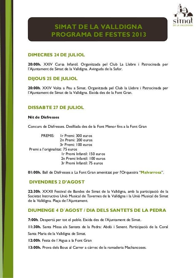 SIMAT DE LA VALLDIGNA PROGRAMA DE FESTES 2013 DIMECRES 24 DE JULIOL 20:00h. XXIV Cursa Infantil. Organitzada pel Club La L...