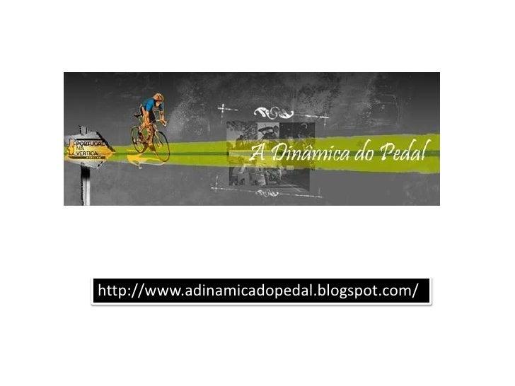 http://www.adinamicadopedal.blogspot.com/<br />