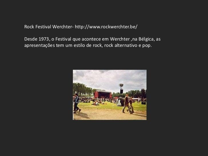 Rock Festival Werchter- http://www.rockwerchter.be/Desde 1973, o Festival que acontece em Werchter ,na Bélgica, asapresent...