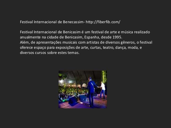 Festival Internacional de Benecassim- http://fiberfib.com/Festival Internacional de Benicasim é um festival de arte e músi...