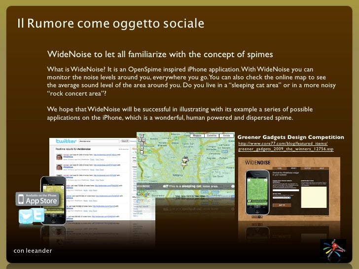 Il Rumore come oggetto sociale            WideNoise to let all familiarize with the concept of spimes           What is Wi...