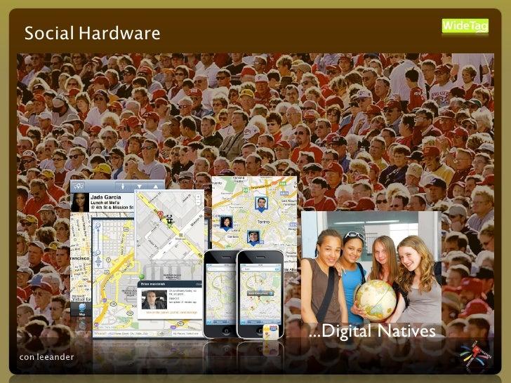 Social Hardware                        ...Digital Natives con leeander