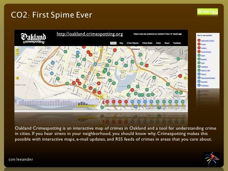 CO2: First Spime Ever                         http://oakland.crimespotting.org        Oakland Crimespotting is an interact...