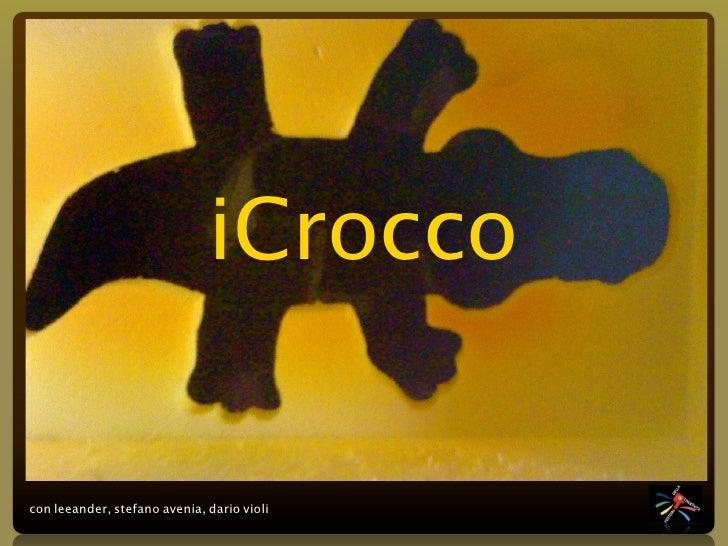 Internet degli Oggetti                                   iCrocco  con leeander, stefano avenia, dario violi