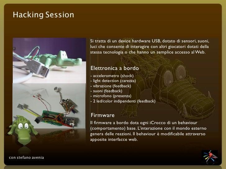 Hacking Session                        Si tratta di un device hardware USB, dotato di sensori, suoni,                     ...