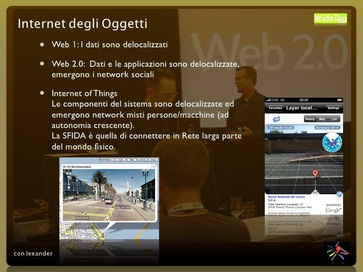 Internet degli Oggetti        •   Web 1: I dati sono delocalizzati         •   Web 2.0: Dati e le applicazioni sono deloca...