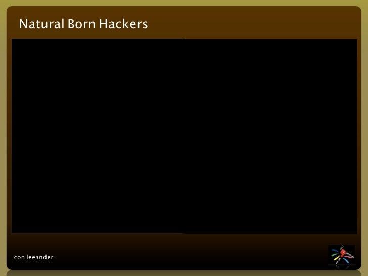 Natural Born Hackers     con leeander