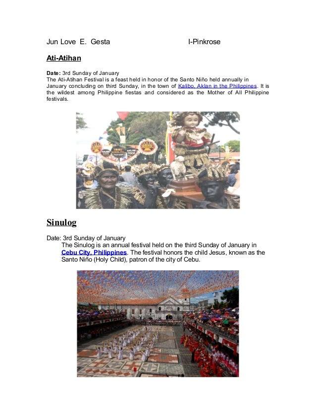 Jun Love E. Gesta I-Pinkrose Ati-Atihan Date: 3rd Sunday of January The Ati-Atihan Festival is a feast held in honor of th...