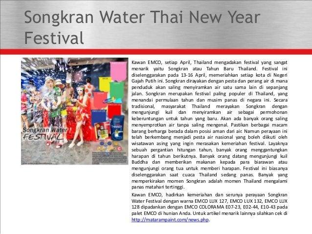 Songkran Water Thai New Year Festival Kawan EMCO, setiap April, Thailand mengadakan festival yang sangat menarik yaitu Son...