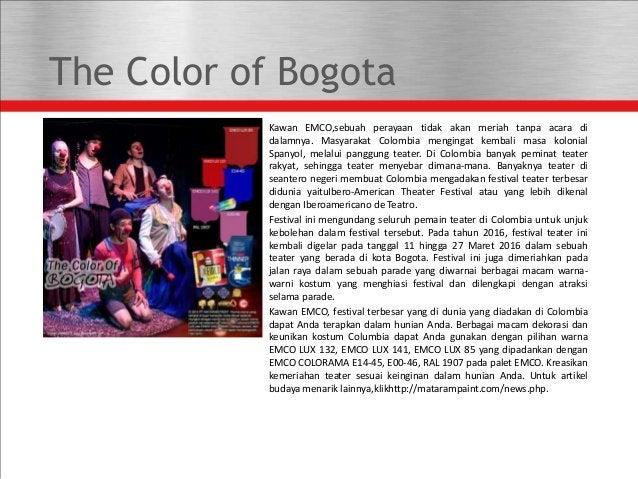 The Color of Bogota Kawan EMCO,sebuah perayaan tidak akan meriah tanpa acara di dalamnya. Masyarakat Colombia mengingat ke...