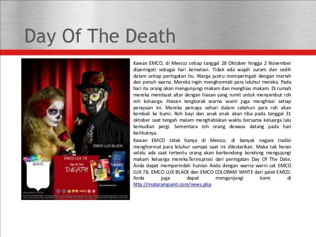 Day Of The Death Kawan EMCO, di Mexico setiap tanggal 28 Oktober hingga 2 November diperingati sebagai hari kematian. Tida...