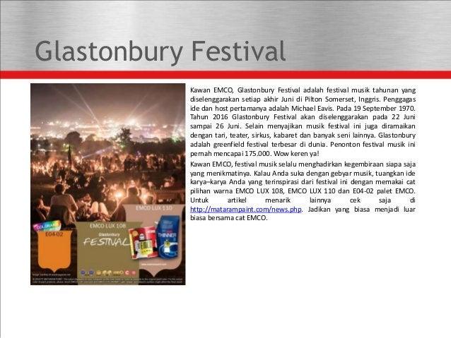 Glastonbury Festival Kawan EMCO, Glastonbury Festival adalah festival musik tahunan yang diselenggarakan setiap akhir Juni...
