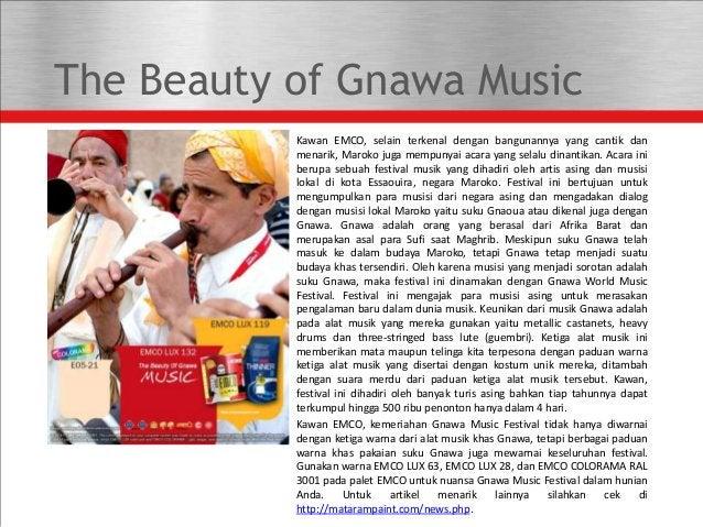 The Beauty of Gnawa Music Kawan EMCO, selain terkenal dengan bangunannya yang cantik dan menarik, Maroko juga mempunyai ac...