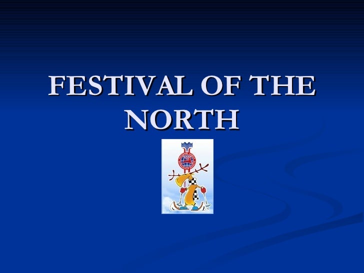 FESTIVAL OF THE NORTH