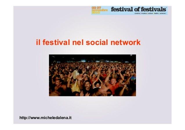 http://www.micheledalena.it il festival nel social network