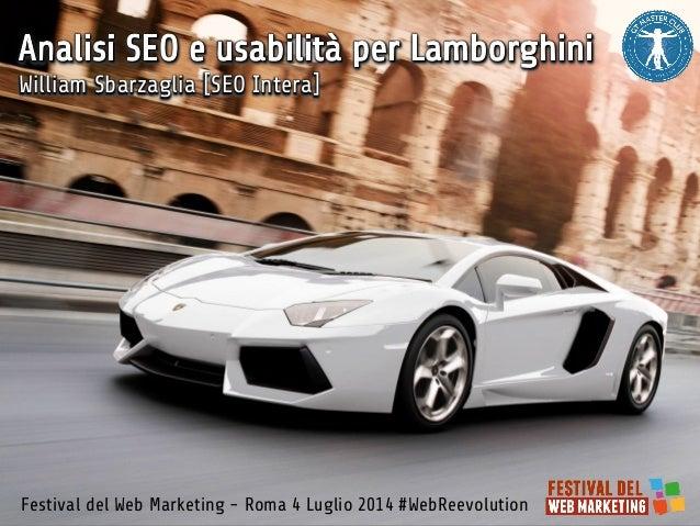 William Sbarzaglia [SEO Intera] Festival del Web Marketing - Roma 4 Luglio 2014 #WebReevolution