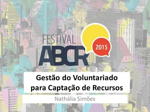 Gestão do Voluntariado para Captação de Recursos Nathália Simões
