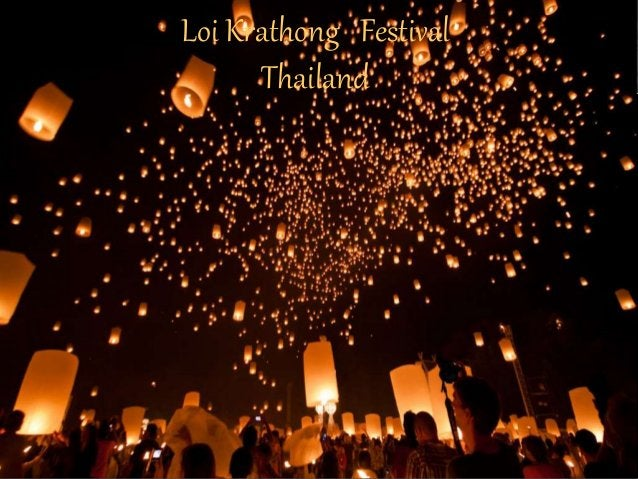 """• """"Loy"""" means """"to float"""" and a """"Krathong"""" is a lotus-shaped vessel made  of banana leaves.  • The Krathong usually contain..."""