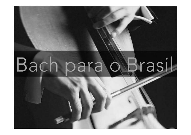 • 10 concertos compostos por obras selecionadas entre as 200 Cantatas de J.S. Bach; • Para isto, é prevista a formação d...