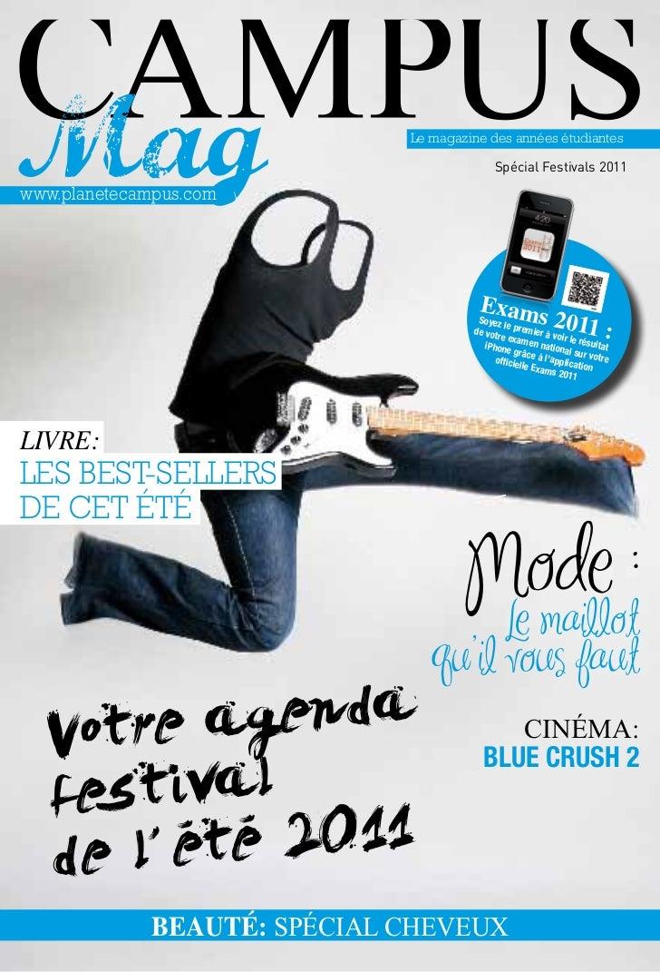 Le magazine des années étudiantes                                               Spécial Festivals 2011www.planetecampus.co...