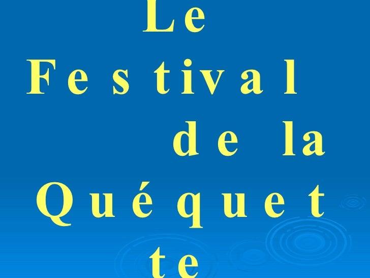 Le Festival  de la Quéquette