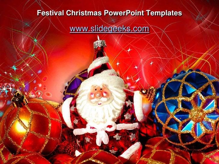 Festival Christmas PowerPoint Templates<br />www.slidegeeks.com<br />