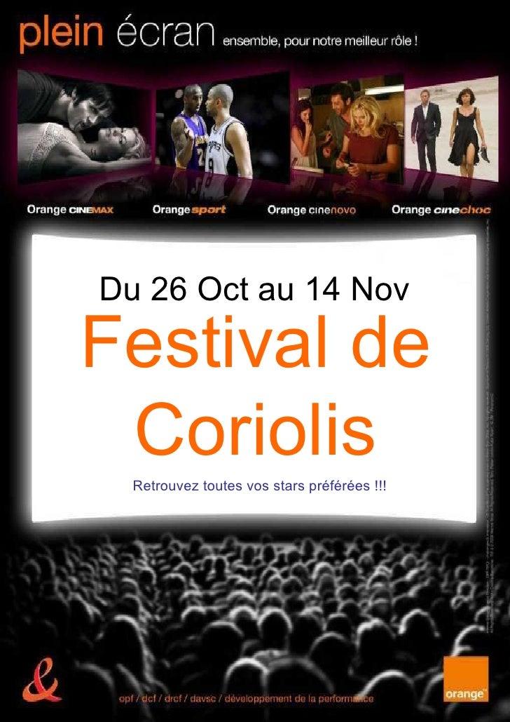 Du 26 Oct au 14 Nov Festival de Coriolis Retrouvez toutes vos stars préférées !!!
