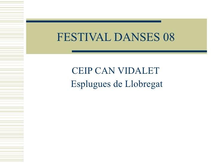 FESTIVAL DANSES 08 CEIP CAN VIDALET  Esplugues de Llobregat