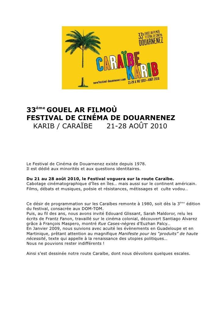 33ème GOUEL AR FILMOÙ FESTIVAL DE CINÉMA DE DOUARNENEZ   KARIB / CARAÏBE  21-28 AOÛT 2010     Le Festival de Cinéma de Dou...