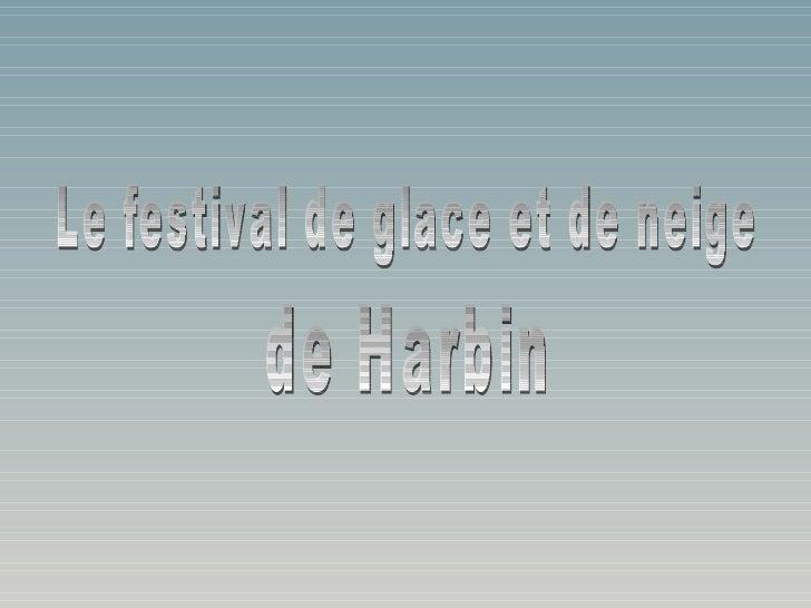 Le festival de glace et de neige  de Harbin