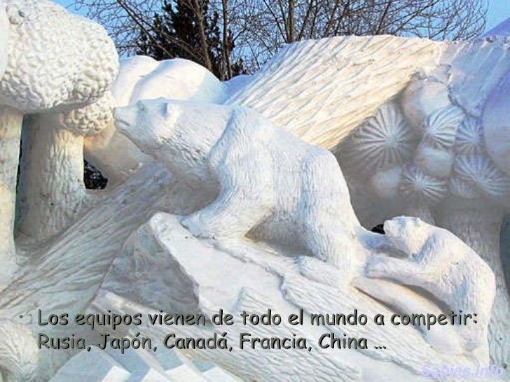 <ul><li>Los equipos vienen de todo el mundo a competir: Rusia, Japón, Canadá, Francia, China … </li></ul>Sabias.Info