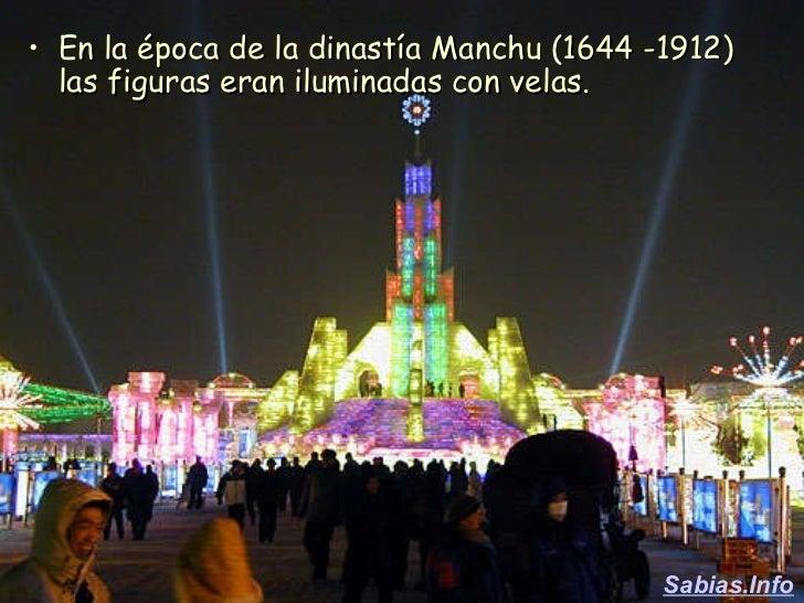 <ul><li>En la época de la dinastía Manchu (1644 -1912) las figuras eran iluminadas con velas.  </li></ul>Sabias.Info