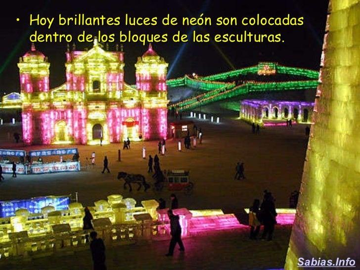 <ul><li>Hoy brillantes luces de neón son colocadas dentro de los bloques de las esculturas.  </li></ul>Sabias.Info