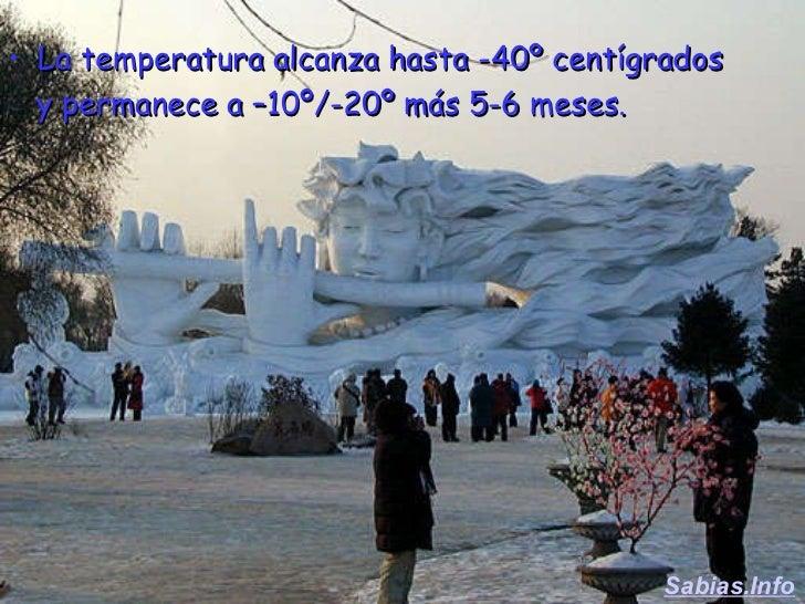 <ul><li>La temperatura alcanza hasta -40º centígrados </li></ul><ul><li>y permanece a –10º/-20º más 5-6 meses. </li></ul>S...