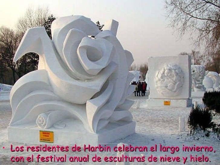 <ul><li>Los residentes de Harbin celebran el largo invierno, con el festival anual de esculturas de nieve y hielo. </li></ul>