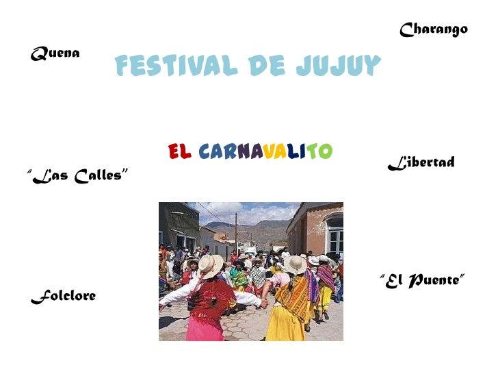 """CharangoQuena           Festival de Jujuy               EL CARNAVALITO    Libertad""""Las Calles""""                            ..."""