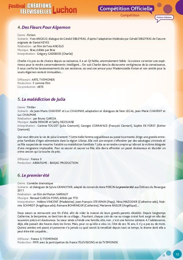 Compétition Officielle Compétition  Fictions Unitaires  4. Des Fleurs Pour Algernon Genre : Fiction Scénario : Yves ANGELO...
