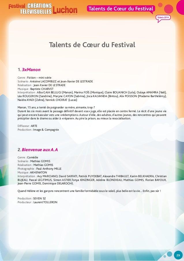 Talents de Cœur du Festival Talents 2014  Talents de Cœur du Festival 1. 3xManon Genre : Fiction – mini-série Scénario : A...
