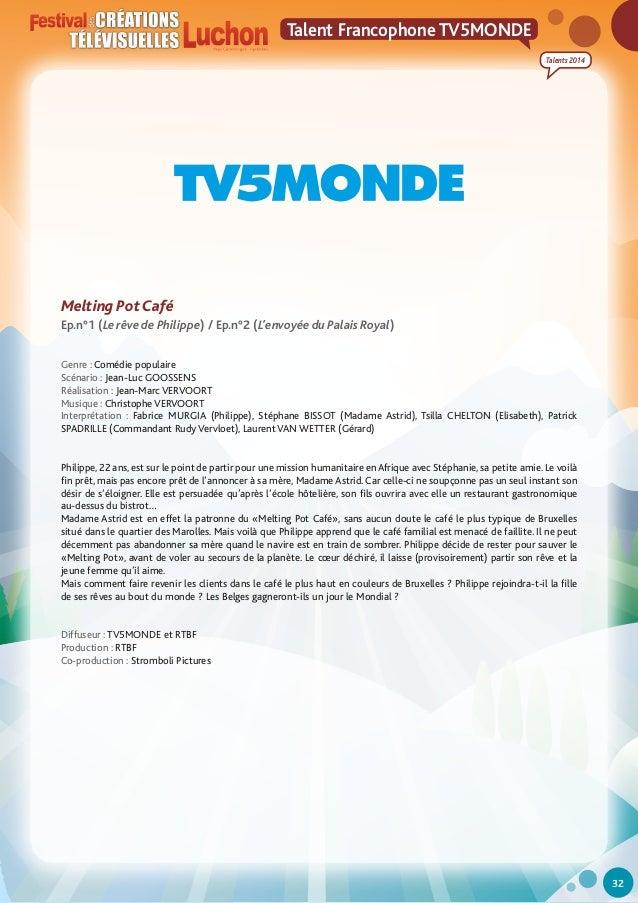 Talent Francophone TV5MONDE Talents 2014  Melting Pot Café Ep.n°1 (Le rêve de Philippe) / Ep.n°2 (L'envoyée du Palais Roya...