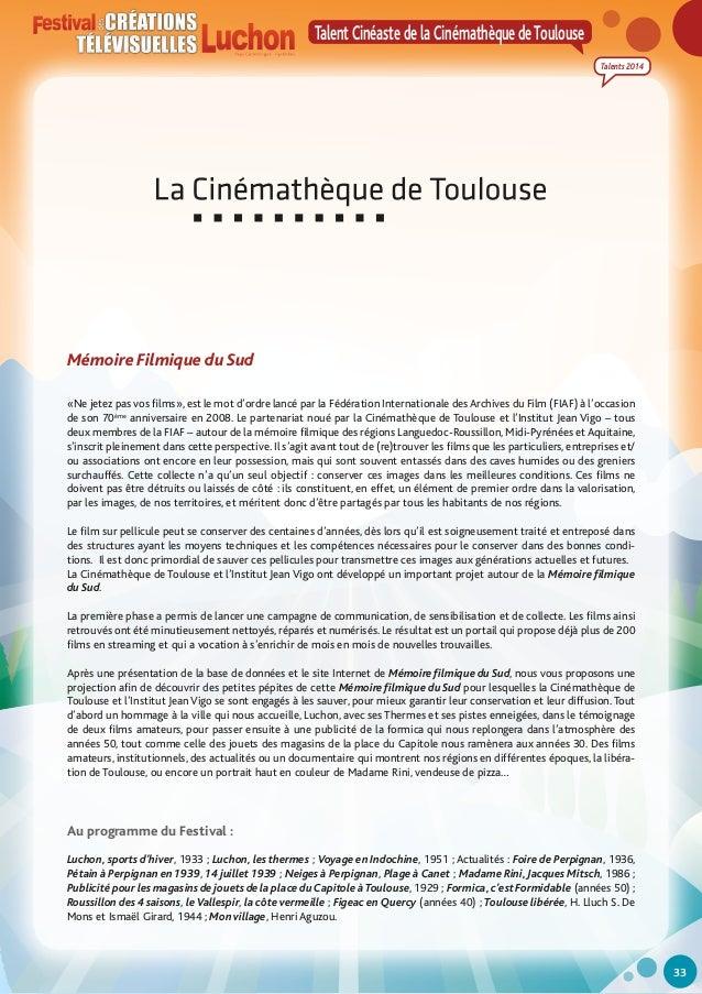 Talent Cinéaste de la Cinémathèque de Toulouse Talents 2014  Mémoire Filmique du Sud «Ne jetez pas vos films», est le mot ...