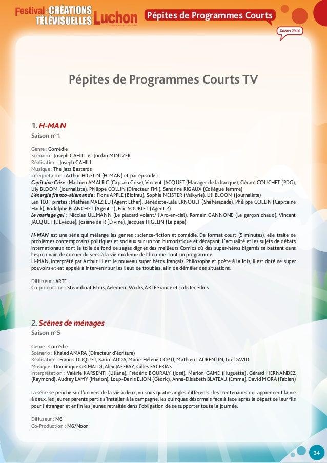 Pépites de Programmes Courts Talents 2014  Pépites de Programmes Courts TV  1. H-MAN Saison n°1 Genre : Comédie Scénario :...