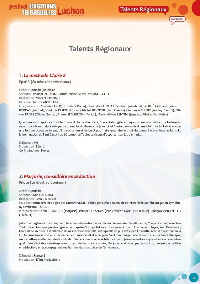 Talents Régionaux Talents 2014  Talents Régionaux 1. La méthode Claire 2 Ep.n°2 (En pères et contre tout) Genre : Comédie ...