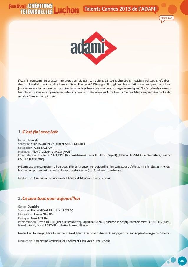 Talents Cannes 2013 de l'ADAMI Talents 2014  L'Adami représente les artistes-interprètes principaux : comédiens, danseurs,...
