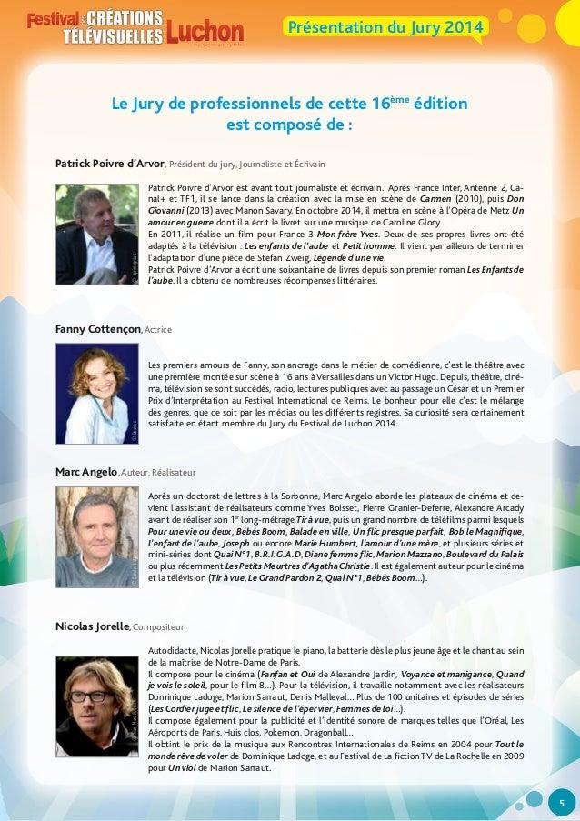 Présentation du Jury 2014  Le Jury de professionnels de cette 16ème édition est composé de :  © aprimegroup  Patrick Poivr...