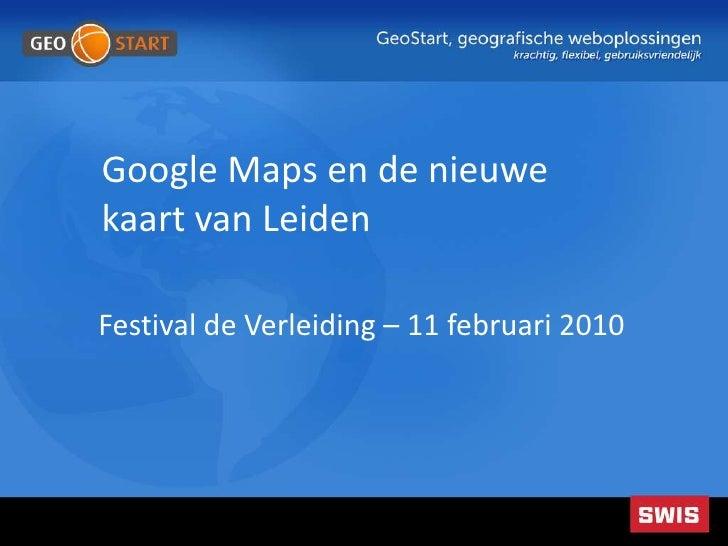 Google Maps en de nieuwe kaart van Leiden<br />Festival de Verleiding – 11 februari 2010<br />