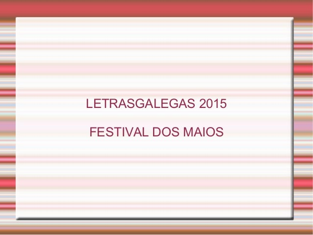 LETRASGALEGAS 2015 FESTIVAL DOS MAIOS